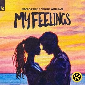 RIGGI & PIROS & VENIICE WITH RANI - MY FEELINGS